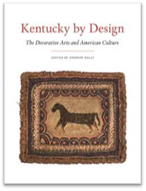"""Kentucky by Design"" the Decorative Arts & American Culture"" was recently published."